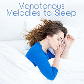 Monotonous Melodies to Sleep by Deep Sleep Music Academy