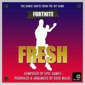 Fortnite Battle Royale - Fresh - Dance Emote by Geek Music