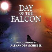 Day of the Falcon (Music Inspired by a Motion Picture) by Alexander Schiebel