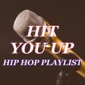 Hit You Up Hip Hop Playlist de Various Artists