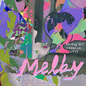 None of this makes me worry by Melby
