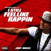 I Still Feel Like Rappin by Jody Breeze