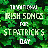 Traditional Irish Songs For St Patrick's Day by Various Artists