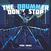 The drummer don't stop von Fede Arias