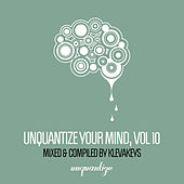 Unquantize Your Mind Vol. 10 - Compiled & Mixed by KlevaKeys de Various Artists
