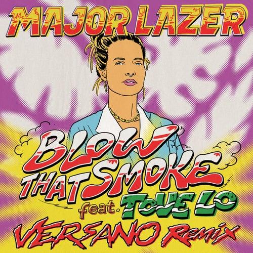 Blow That Smoke (VERSANO Remix) by Major Lazer