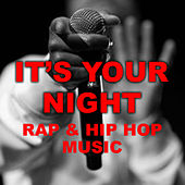 It's Your Night Rap & Hip Hop Music von Various Artists