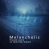Melancholic Piano Jazz in Winter Night – Sentimental Melodies, Smooth Jazz Ballads by Piano Jazz Background Music Masters