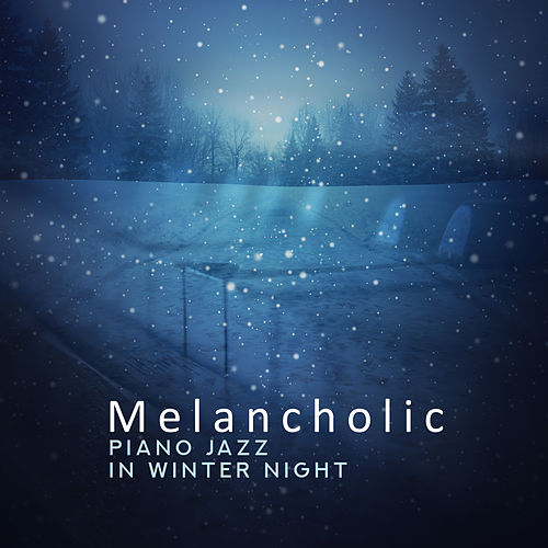 Melancholic Piano Jazz in Winter Night – Sentimental Melodies, Smooth Jazz Ballads by Piano Jazz Background Music Masters