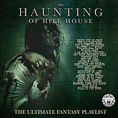 The Haunting Of Hill House - The Ultimate Fantasy Playlist de Various Artists