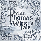 A Winter's Tale by Dylan Thomas