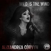Wild Is The Wind by Alixandrea Corvyn