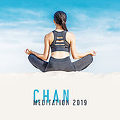 Chan Meditation 2019 by Chinese Relaxation and Meditation