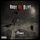 Bury Me Alive von Gene