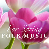 For Spring Folk Music de Various Artists