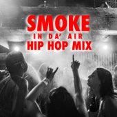 Smoke In Da' Air Hip Hop Mix de Various Artists