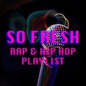 So Fresh Rap & Hip Hop Playlist de Various Artists