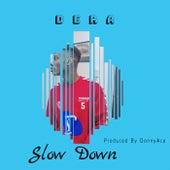 Slow Down von Dera