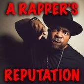 A Rapper's Reputation de Various Artists