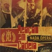 Nada Ópera - Ao Vivo Em Porto Alegre de Reação em Cadeia
