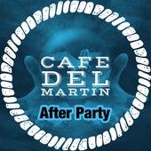 After Party von Cafe Del Martin