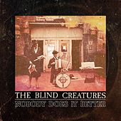 Nobody Does It Better by The Blind Creatures