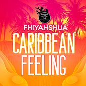 Caribbean Feeling by Fhiyahshua