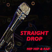 Straight Drop Hip Hop & Rap by Various Artists
