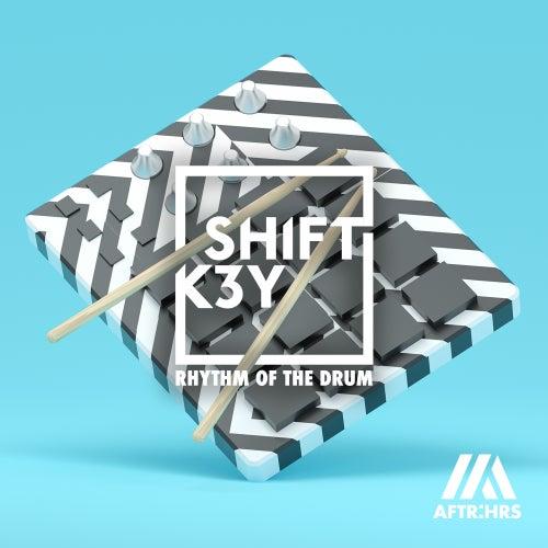 Rhythm Of The Drum von Shift K3y