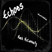 Echoes by Mark McCafferty