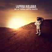 De La Tierra Hasta Marte de Victor Pizarro