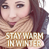 Stay Warm In Winter by Various Artists