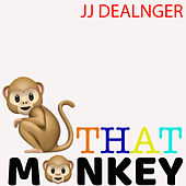 That Monkey by JJ Dealnger