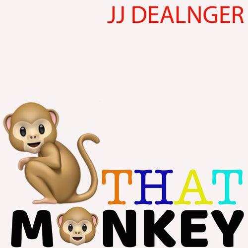 That Monkey by JJ Dealnger