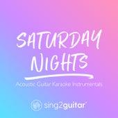 Saturday Nights (Acoustic Guitar Karaoke Instrumentals) de Sing2Guitar