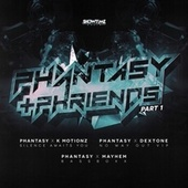 Phantasy & Phriends Part 1 by DJ Phantasy