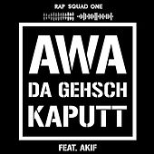 Awa da gehsch kaputt by Rap Squad One