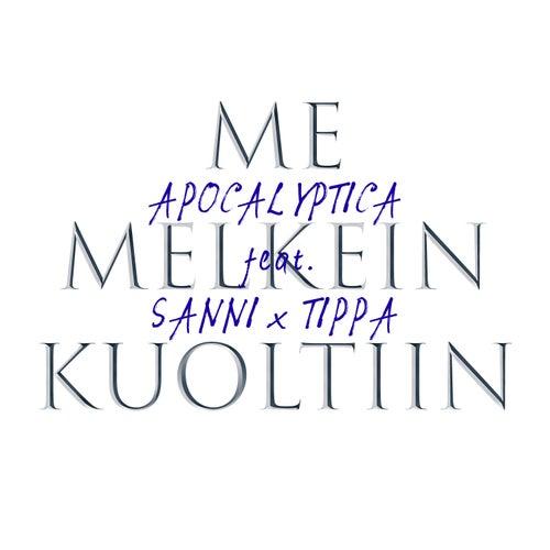 Me melkein kuoltiin (feat. SANNI & TIPPA) von Apocalyptica