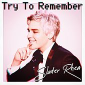 Try to Remember de Slater Rhea