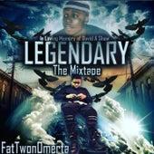 Legendary The Mixtape by FatTwonOmerta