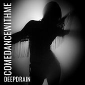 Come Dance with Me von Deepdrain