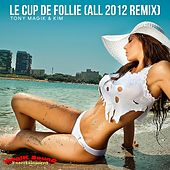 Le coup de follie (All 2012 remix) by Tony Magik