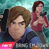 Bring Em Down by NerdOut