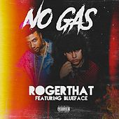 No Gas by Roger That
