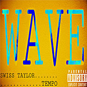 Wave by Swiss Taylor