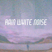Rain White Noise by Various Artists