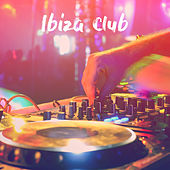 Ibiza Club by Various Artists