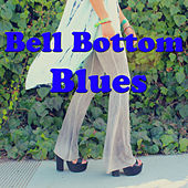 Bell Bottom Blues de Various Artists