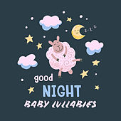 Good Night Baby Lullabies by Various Artists