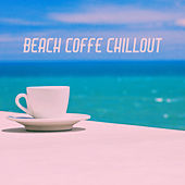 Beach Coffe Chillout by Various Artists